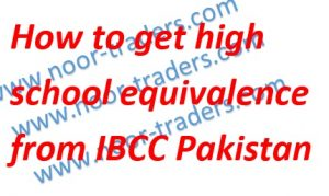 How to get American Canadian high school equivalence from IBCC Pakistan